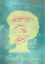 Sonnets from My Soul - At Peace ebook by Michelle Taylor-Jones