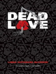 Dead Love ebook by Linda Watanabe McFerrin
