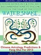 Chinese Astrology Predictions and Feng Shui for 2013 ebook by Marina Lighthouse