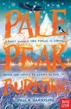 Pale Peak Burning eBook by Paula Harrison