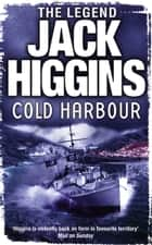 Cold Harbour ebook by Jack Higgins