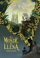 Le monde de Lléna ebook by Fabien Clavel