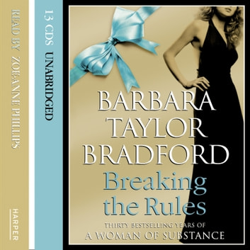 Breaking The Rules audiobook by Barbara Taylor Bradford