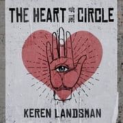 The Heart of the Circle audiobook by Keren Landsman