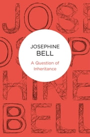 A Question of Inheritance ebook by Josephine Bell