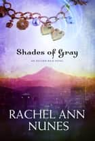 Shades of Gray ebook by Rachel Ann Nunes