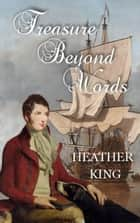 Treasure Beyond Words ebook by Heather King