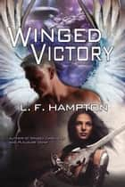 Winged Victory ebook by L. F. Hampton