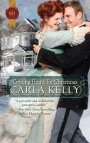 Coming Home for Christmas: A Christmas in Paradise\O Christmas Tree\No Crib for a Bed - A Christmas in Paradise\O Christmas Tree\No Crib for a Bed ebook by Carla Kelly