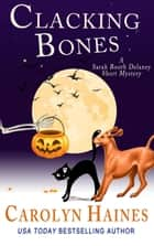 Clacking Bones - Sarah Booth Delaney Short Mystery ebook by Carolyn Haines