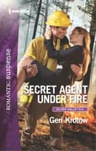 Secret Agent Under Fire ebook by Geri Krotow