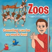 Zoos - Counting can be so much fun! ebook by Bonnie Hartlen Muise