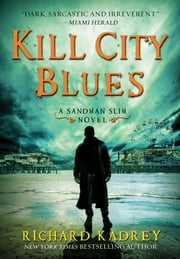 Kill City Blues - A Sandman Slim Novel ebook by Richard Kadrey