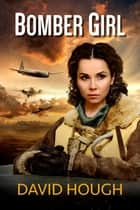 Bomber Girl ebook by David Hough