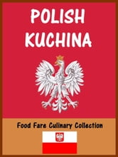 Polish Kuchina ebook by Shenanchie O'Toole,Food Fare
