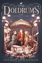 The Doldrums and the Helmsley Curse ebook by Nicholas Gannon, Nicholas Gannon
