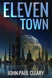 Eleven Town ebook by John-Paul Cleary