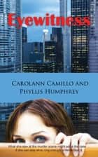 Eyewitness ebook by Carolann Camillo, Phyllis A. Humphrey