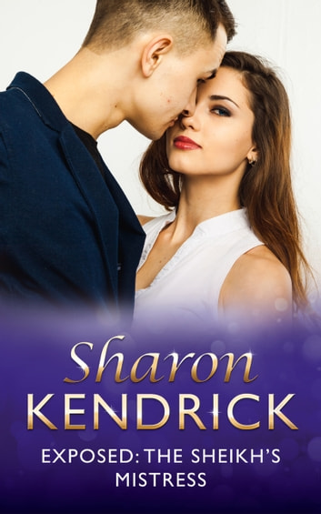 Exposed: The Sheikh's Mistress (Mills & Boon Modern) ekitaplar by Sharon Kendrick