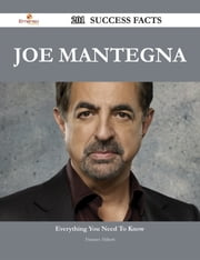 Joe Mantegna 201 Success Facts - Everything you need to know about Joe Mantegna ebook by Frances Abbott