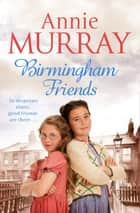 Birmingham Friends ebook by Annie Murray