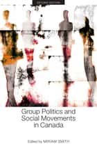 Group Politics and Social Movements in Canada, Second Edition ebook by Miriam Smith