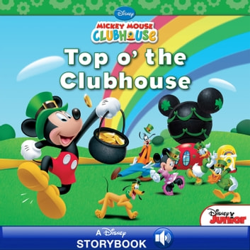 Mickey Mouse Clubhouse: Top o' the Clubhouse - A Disney Read-Along ebook by Disney Book Group
