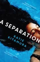 A Separation ebook by Katie Kitamura