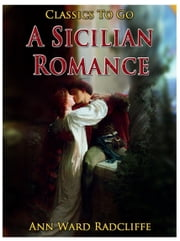 A Sicilian Romance ebook by Ann Ward Radcliffe