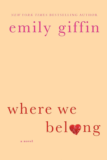 Where We Belong - A Novel ebook by Emily Giffin