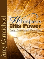 Whispers of His Power - Selections for Daily Reading ebook by Amy Carmichael
