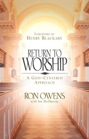 Return to Worship: A God-Centered Approach ebook by Ron Owens,Jan McMurray,Henry Blackaby