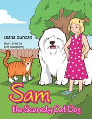 Sam the Scaredy Cat Dog ebook by Diana Duncan