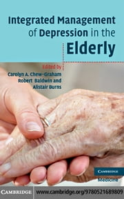 Integrated Management of Depression in the Elderly ebook by Chew-Graham,Carolyn A.