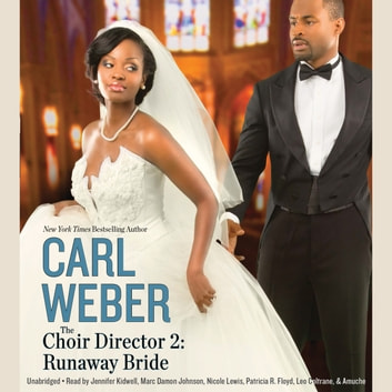 The Choir Director 2 - Runaway Bride audiobook by Carl Weber