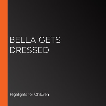 Bella Gets Dressed audiobook by Highlights for Children