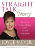 Straight Talk on Worry ebook by Joyce Meyer