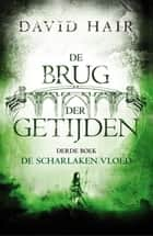 De scharlaken vloed ebook by David Hair