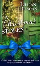 A Christmas Stolen eBook by Lillian Duncan