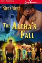 The Alpha's Fall ebook by Kiera West