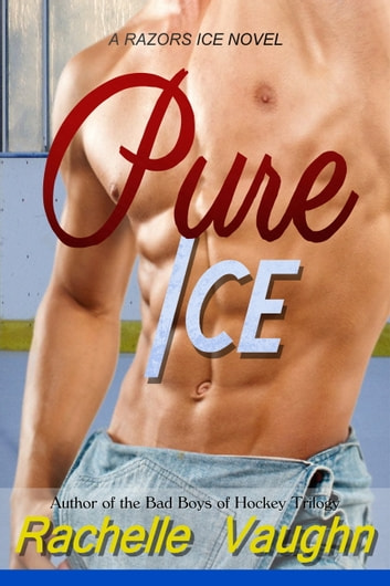 Pure Ice - A Razors Ice Blue Collar Hockey Romance Novel ebook by Rachelle Vaughn