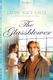 The Glassblower ebook by Laurie Alice Eakes