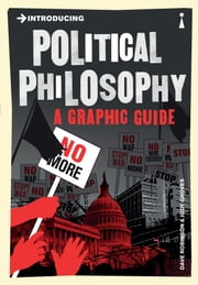 Introducing Political Philosophy - A Graphic Guide ebook by Dave Robinson,Judy Groves