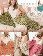 Reversible Ripple Afghans ebook by Kim Guzman