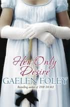 Her Only Desire - Number 1 in series ebook by