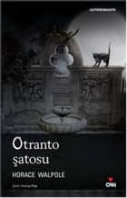 Otranto Şatosu ebook by Horace Walpole
