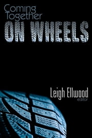 Coming Together: On Wheels ebook by Leigh Ellwood
