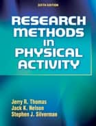 Research Methods in Physical Activity-6th Edition ebook by Jerry R. Thomas