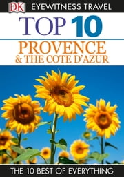 Top 10 Provence & Cote D'Azur ebook by Robin Gauldie,Anthony Peregrine