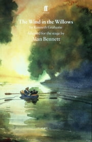 The Wind in the Willows ebook by Alan Bennett